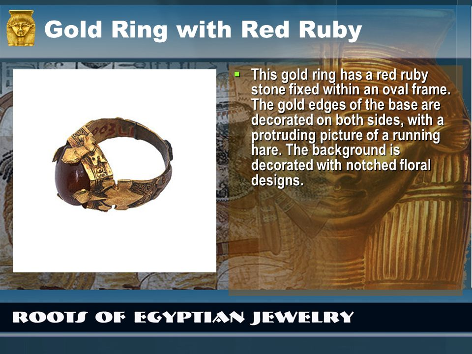 Gold Ring with Red Ruby This gold ring has a red ruby stone fixed within an oval frame. The gold edges of the base are decorated on both sides, with a