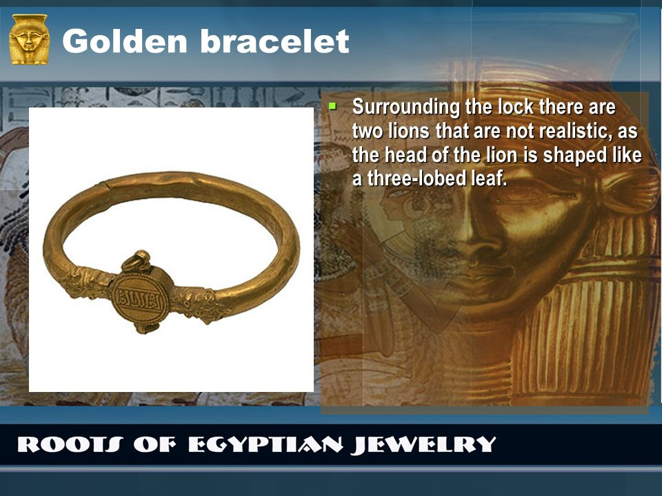 Golden bracelet Surrounding the lock there are two lions that are not realistic, as the head of the lion is shaped like a three-lobed leaf. Surroundin