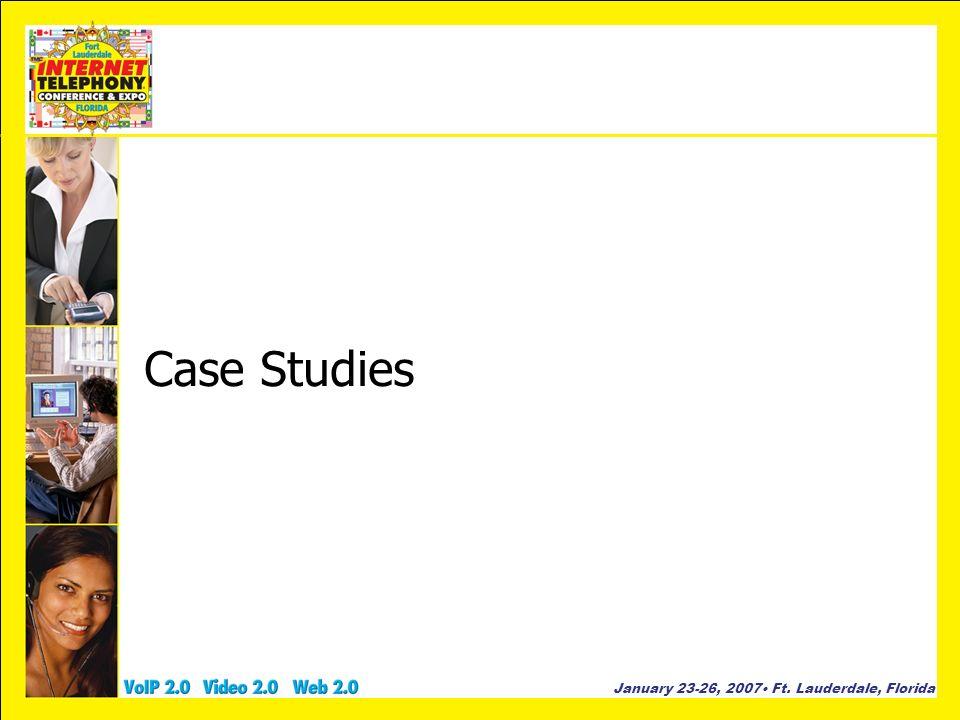 January 23-26, 2007 Ft. Lauderdale, Florida Case Studies