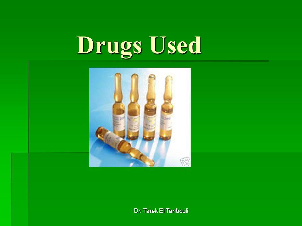 Dr. Tarek El Tanbouli Drugs Used