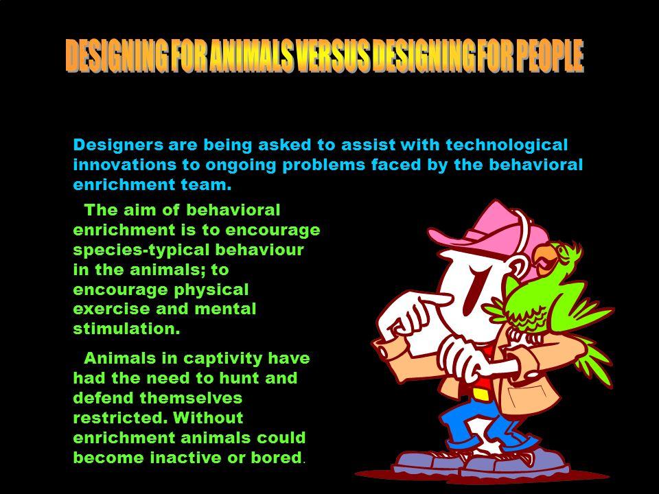 ò Encourage natural behaviour.ò Be non toxic. ò Consider animal ergonomics.