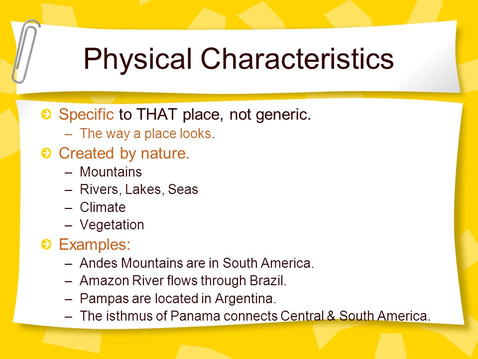 Cultural Characteristics Specific to THAT place, not generic.