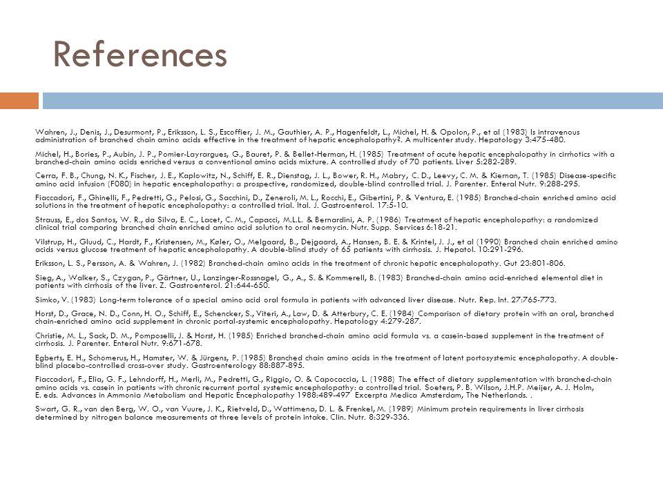References Wahren, J., Denis, J., Desurmont, P., Eriksson, L. S., Escoffier, J. M., Gauthier, A. P., Hagenfeldt, L., Michel, H. & Opolon, P., et al (1