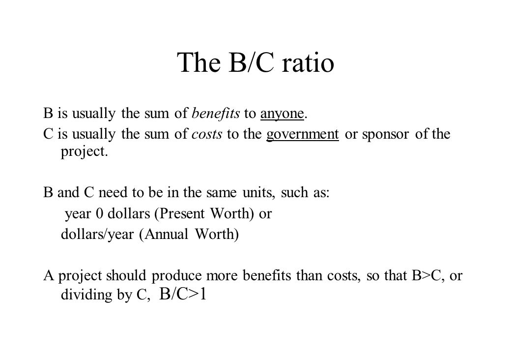 The B/C ratio B is usually the sum of benefits to anyone.