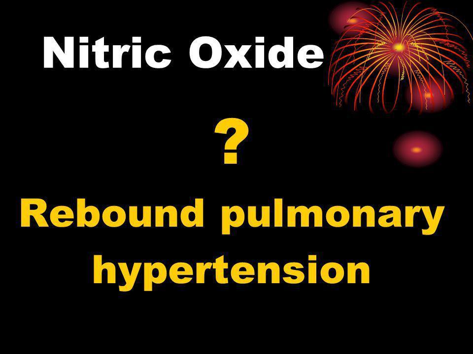 Nitric Oxide ? Rebound pulmonary hypertension