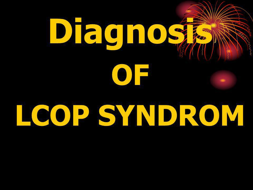 Diagnosis OF LCOP SYNDROM