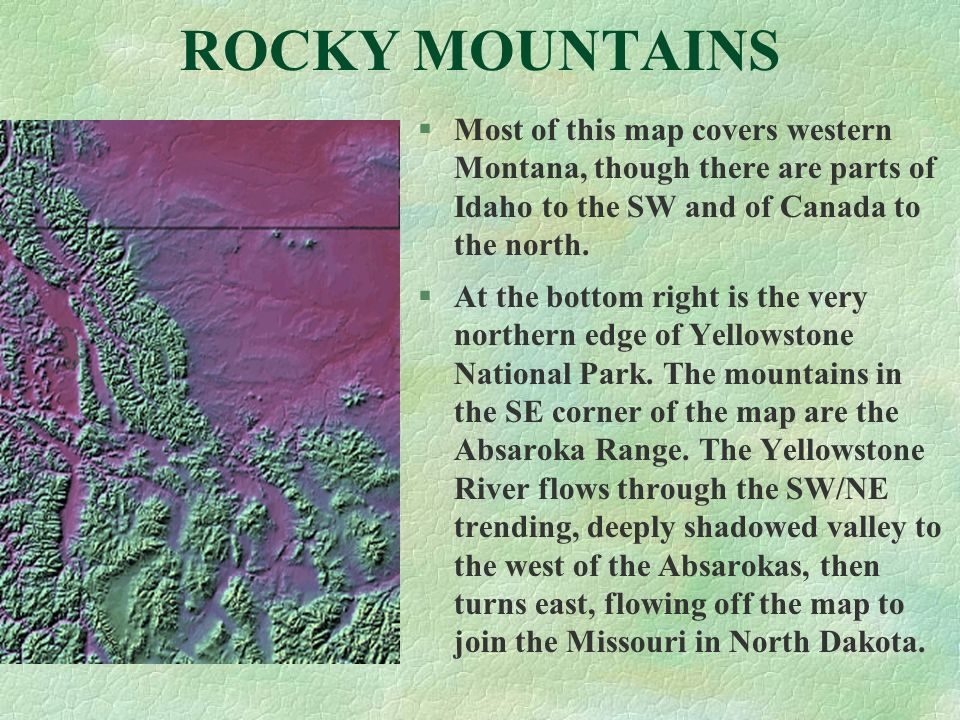 ROCKY MOUNTAINS §Most of this map covers western Montana, though there are parts of Idaho to the SW and of Canada to the north. §At the bottom right i