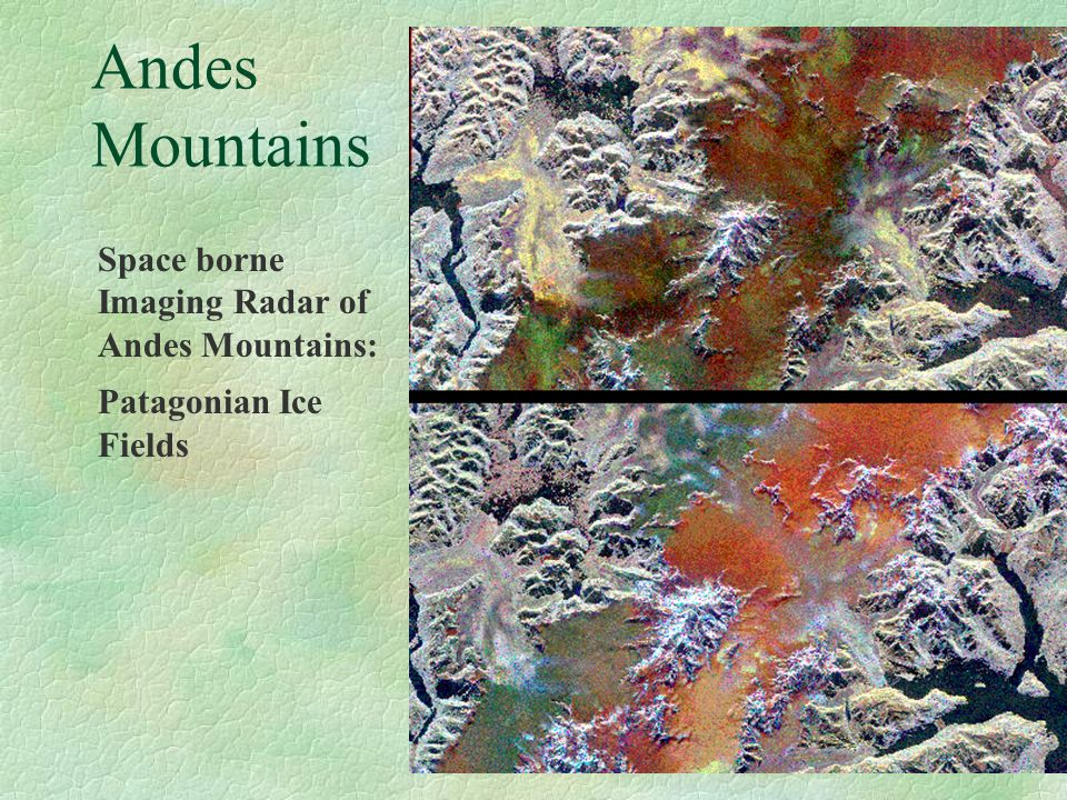 Andes Mountains Space borne Imaging Radar of Andes Mountains: Patagonian Ice Fields