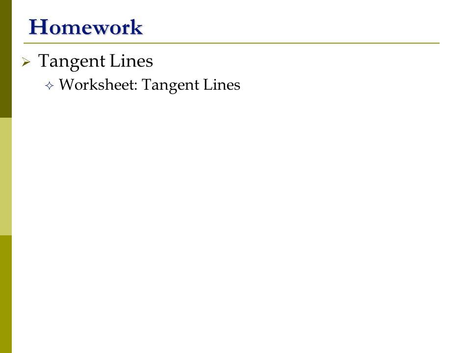 Homework Tangent Lines Worksheet: Tangent Lines