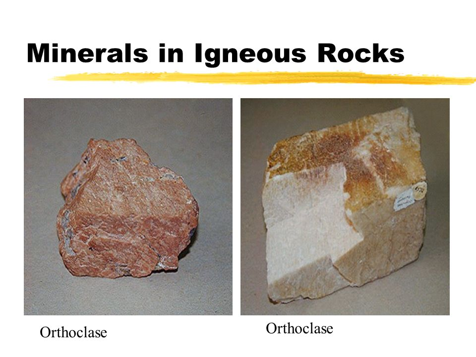 Minerals in Igneous Rocks Orthoclase