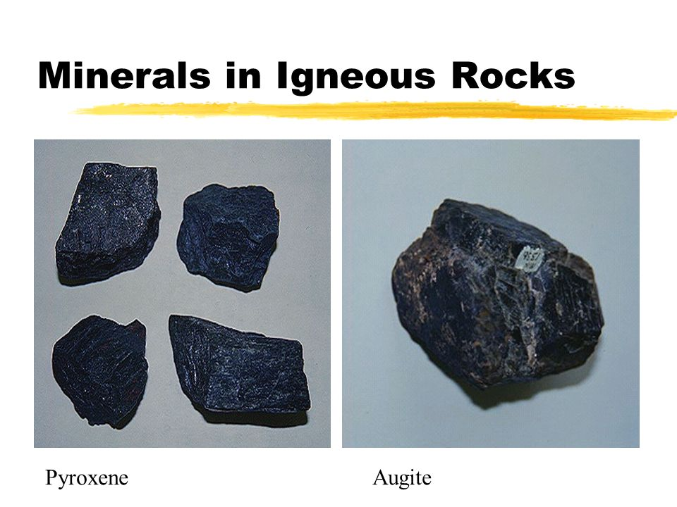 Minerals in Igneous Rocks PyroxeneAugite