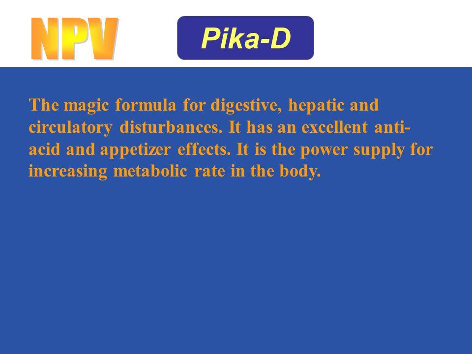 Pika-D The magic formula for digestive, hepatic and circulatory disturbances.