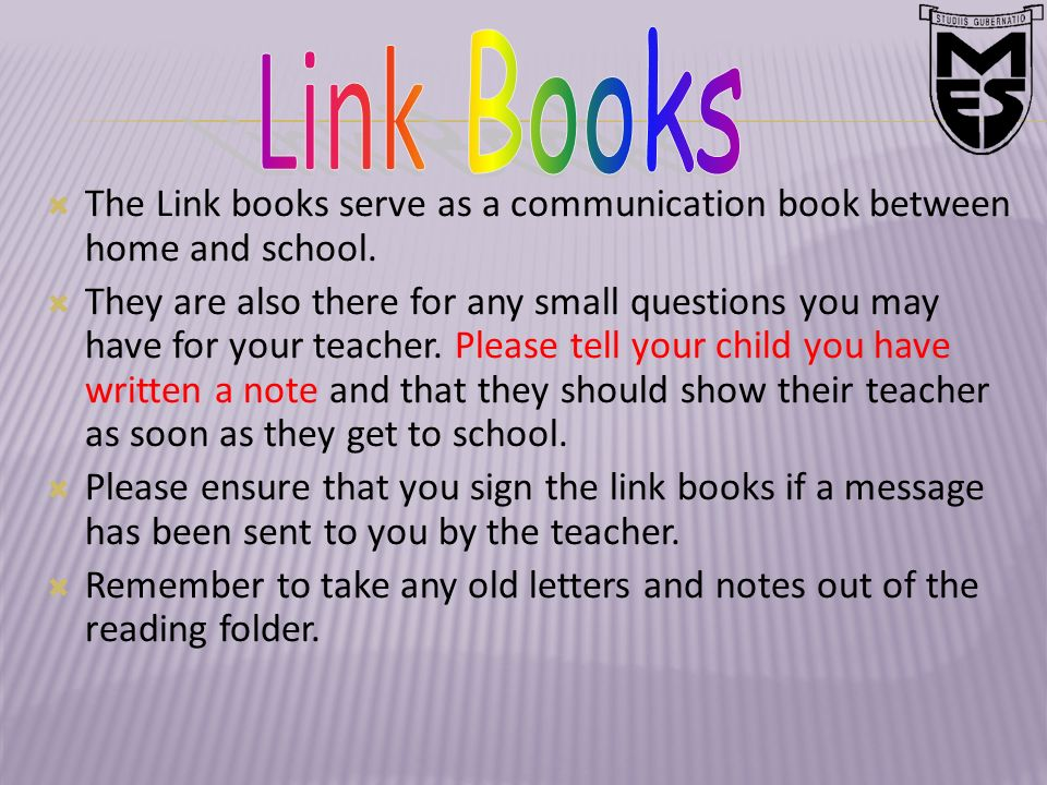 The Link books serve as a communication book between home and school.