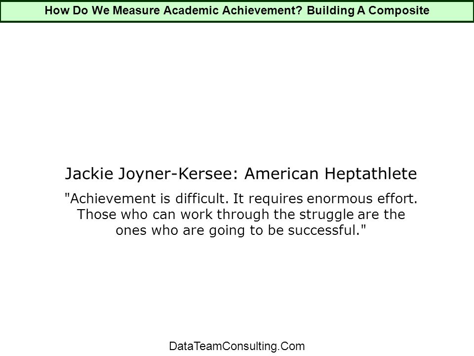 Jackie Joyner-Kersee: American Heptathlete Achievement is difficult.