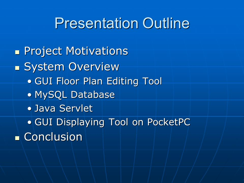 Presentation Outline Project Motivations Project Motivations System Overview System Overview GUI Floor Plan Editing ToolGUI Floor Plan Editing Tool My