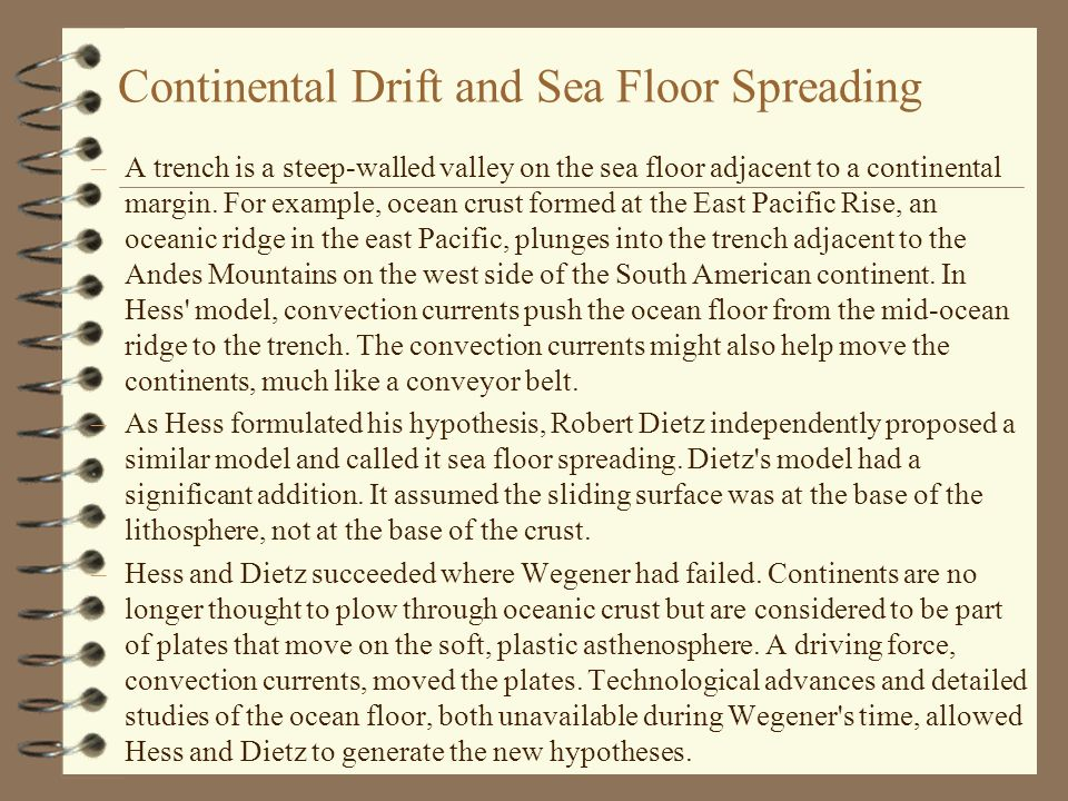 Continental Drift and Sea Floor Spreading –A trench is a steep-walled valley on the sea floor adjacent to a continental margin. For example, ocean cru