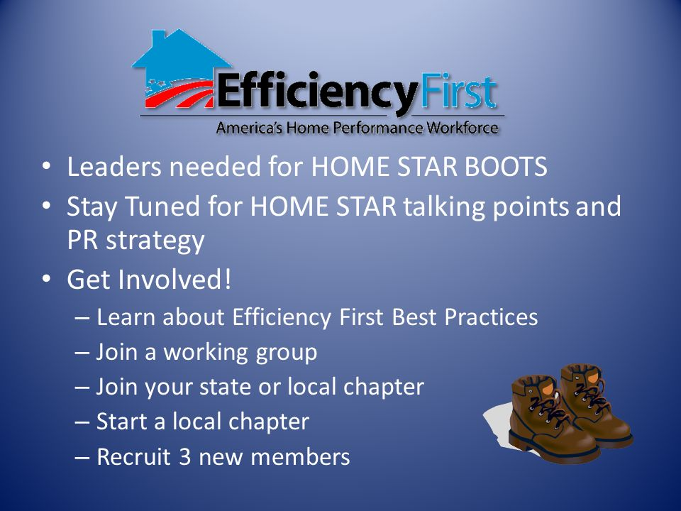 Leaders needed for HOME STAR BOOTS Stay Tuned for HOME STAR talking points and PR strategy Get Involved.