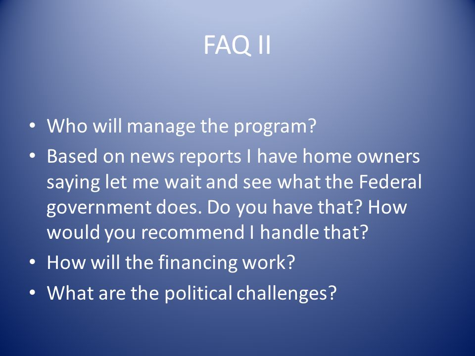 FAQ II Who will manage the program.