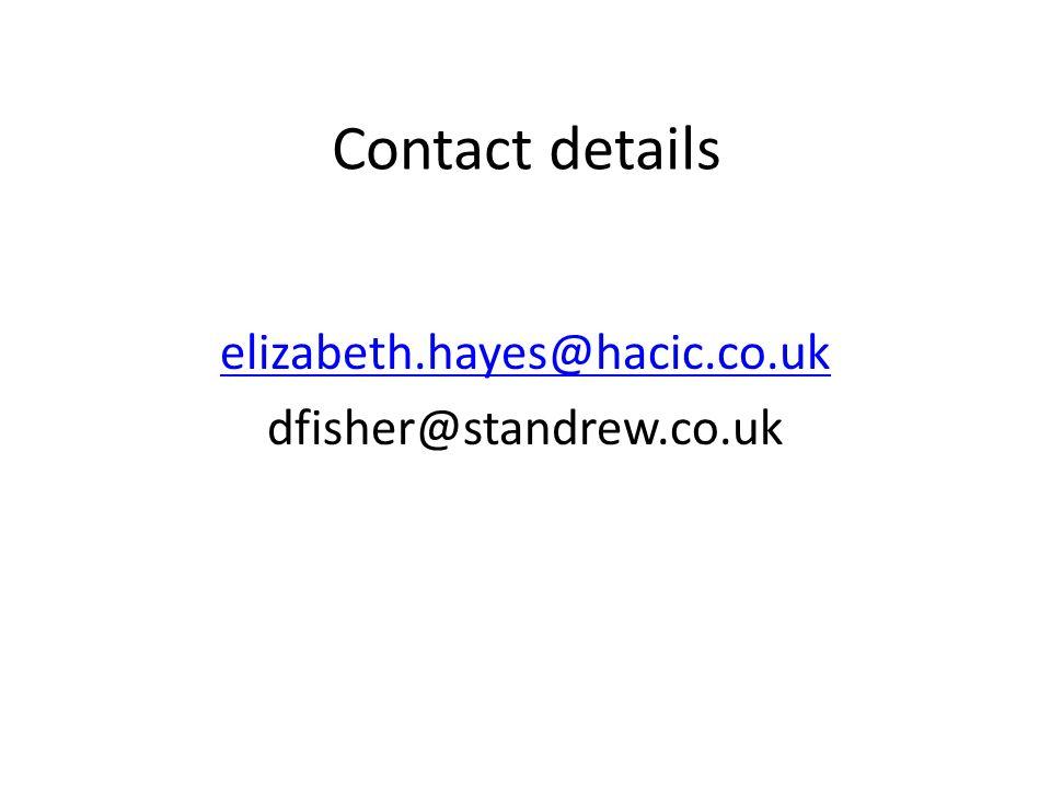 Contact details elizabeth.hayes@hacic.co.uk dfisher@standrew.co.uk