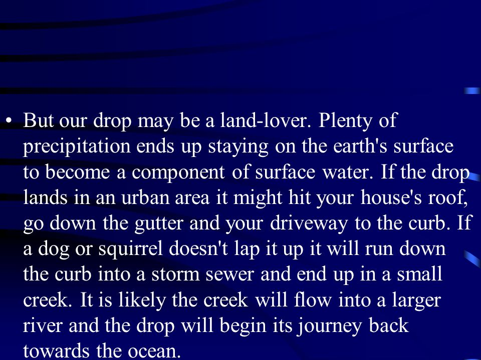 But our drop may be a land-lover.
