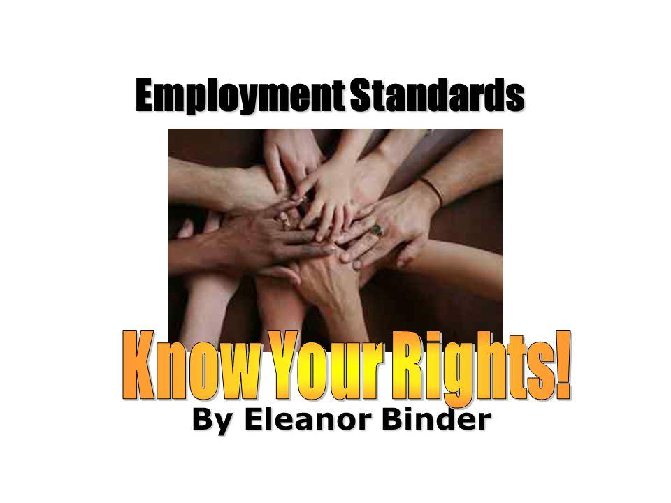 By Eleanor Binder Employment Standards