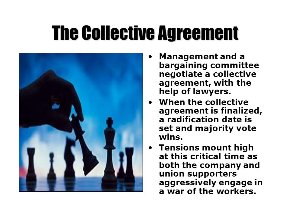 The Collective Agreement Management and a bargaining committee negotiate a collective agreement, with the help of lawyers. When the collective agreeme
