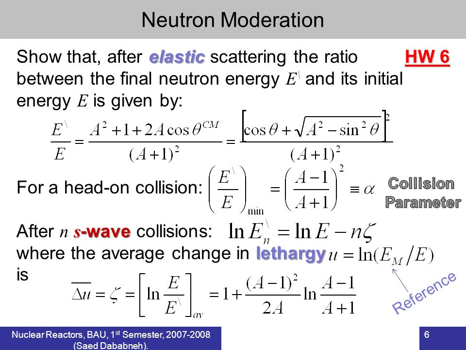 elastic Show that, after elastic scattering the ratio between the final neutron energy E \ and its initial energy E is given by: For a head-on collisi