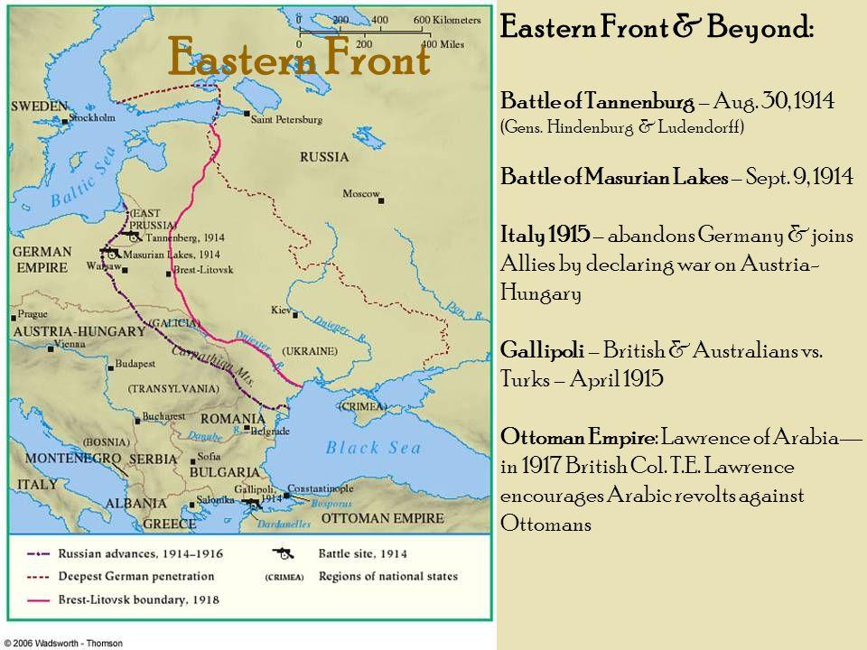 Eastern Front Eastern Front & Beyond: Battle of Tannenburg – Aug. 30, 1914 (Gens. Hindenburg & Ludendorff) Battle of Masurian Lakes – Sept. 9, 1914 It