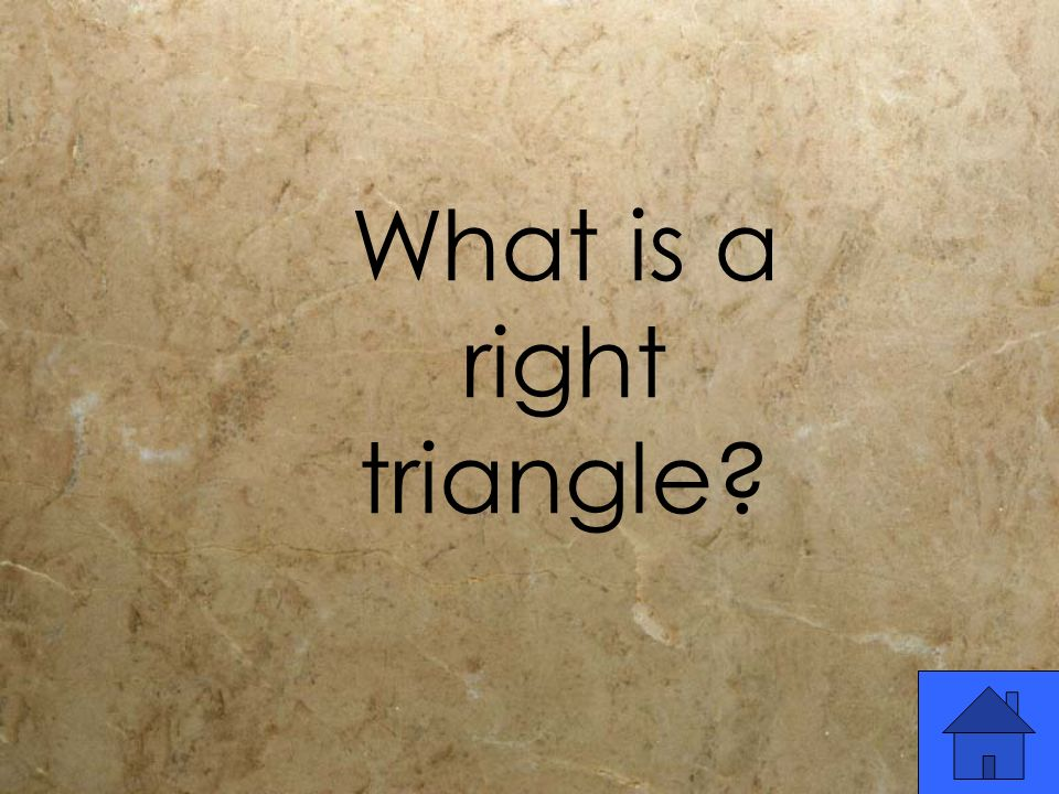 What is a right triangle?