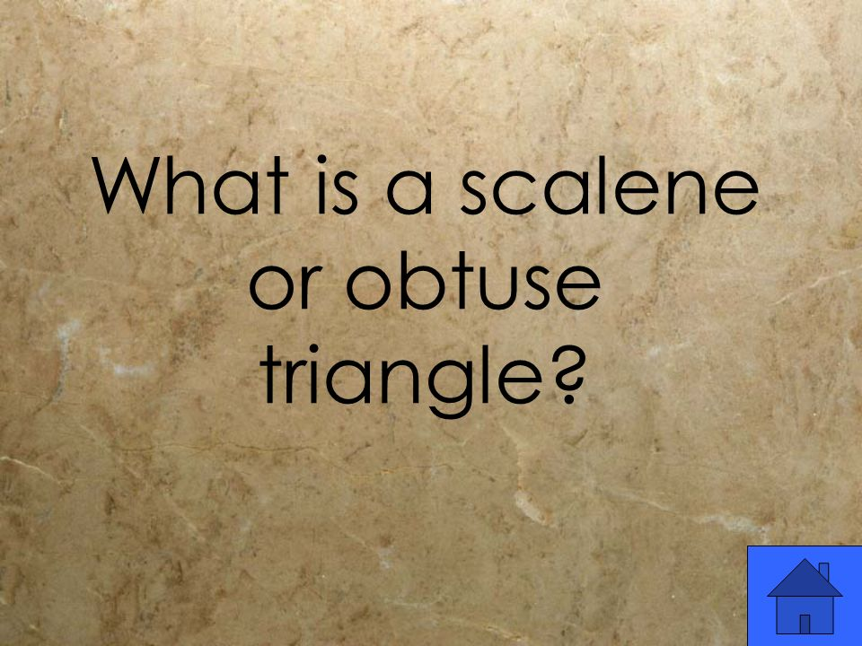 What is a scalene or obtuse triangle?
