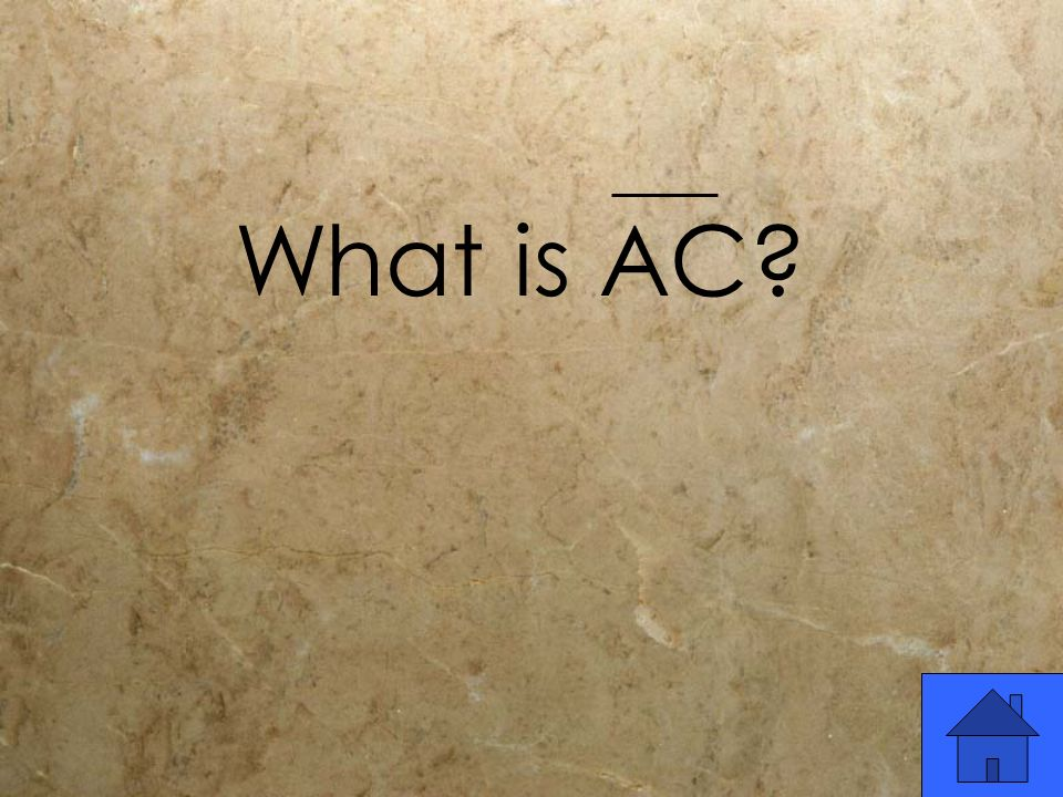 What is AC?