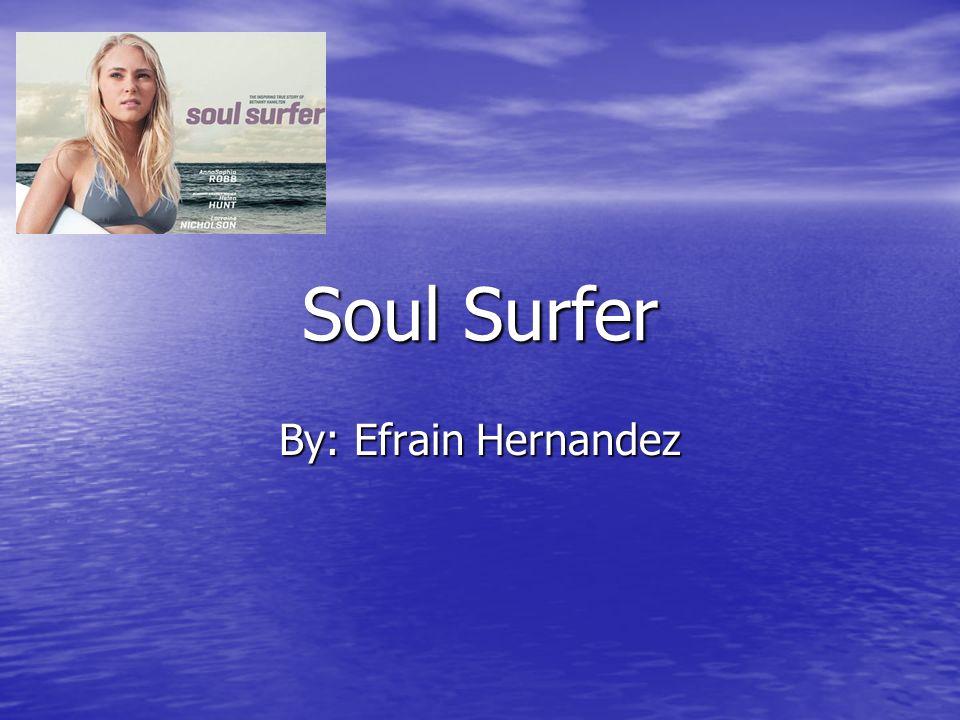 Soul Surfer By: Efrain Hernandez