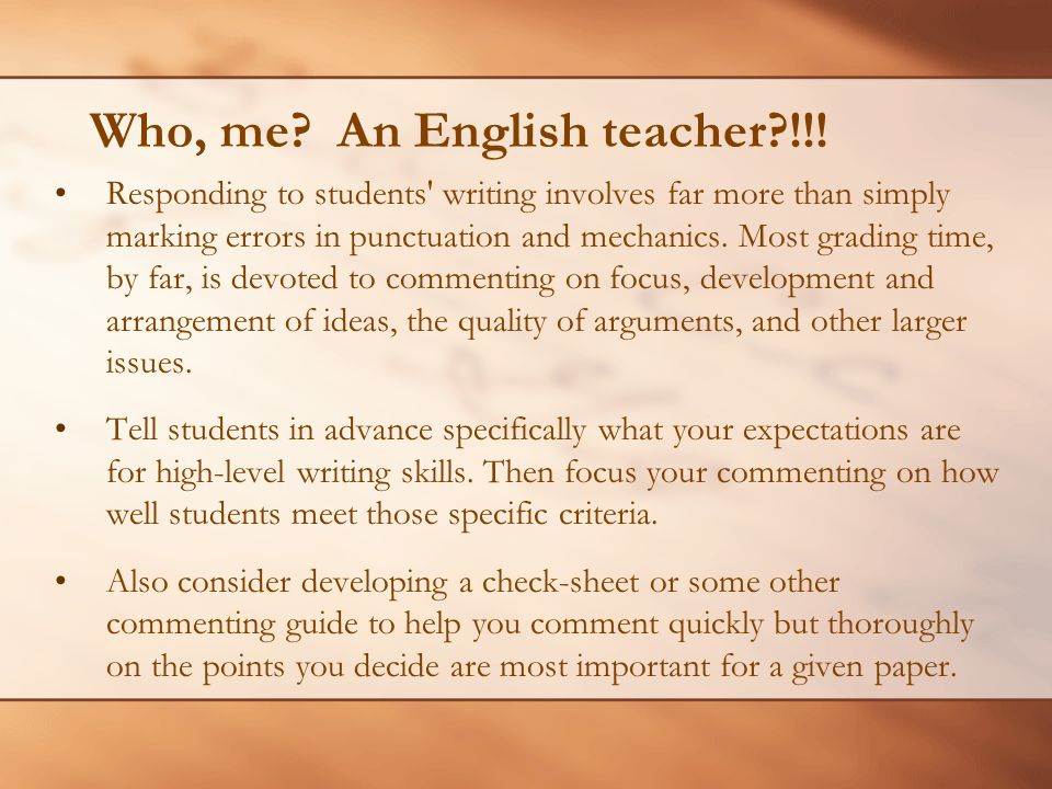 Who, me. An English teacher !!.