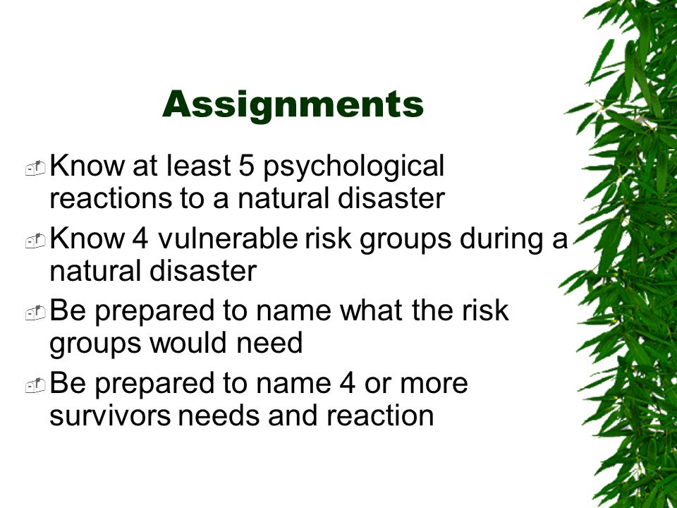 Assignment Cont Name reactions that would require additional mental health services Name organizations and resources that are available for mental ill individuals after a natural disaster