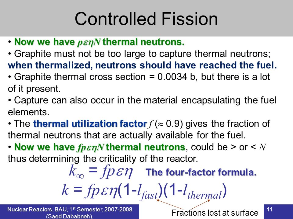 11 Controlled Fission Now we have p N thermal neutrons.