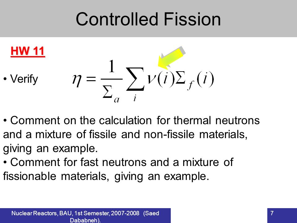 7 Controlled Fission Verify Comment on the calculation for thermal neutrons and a mixture of fissile and non-fissile materials, giving an example.