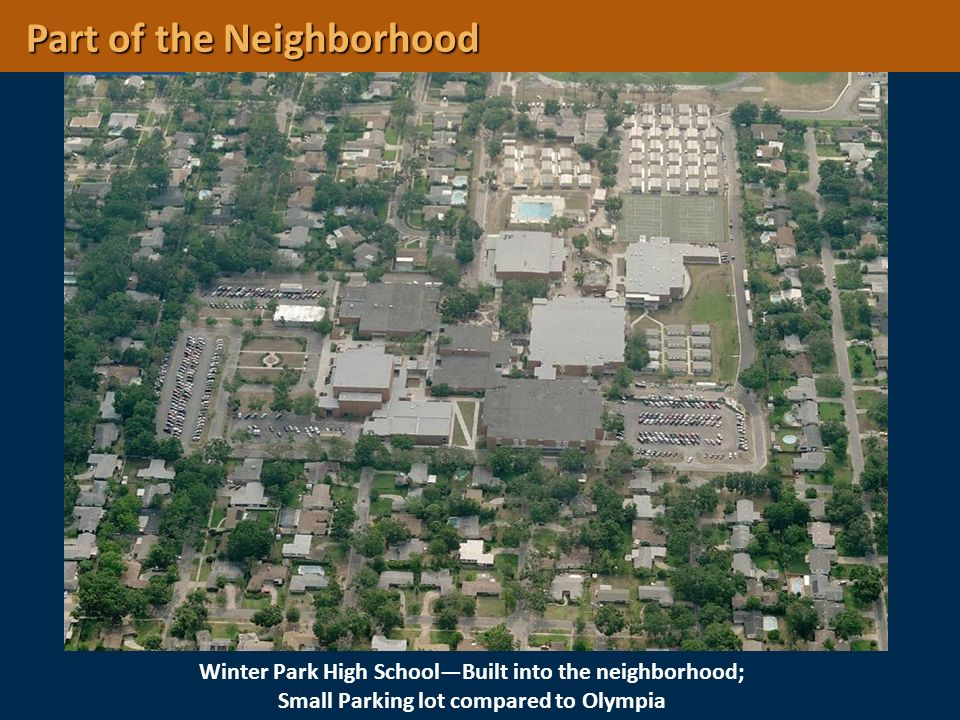 Winter Park High SchoolBuilt into the neighborhood; Small Parking lot compared to Olympia Part of the Neighborhood