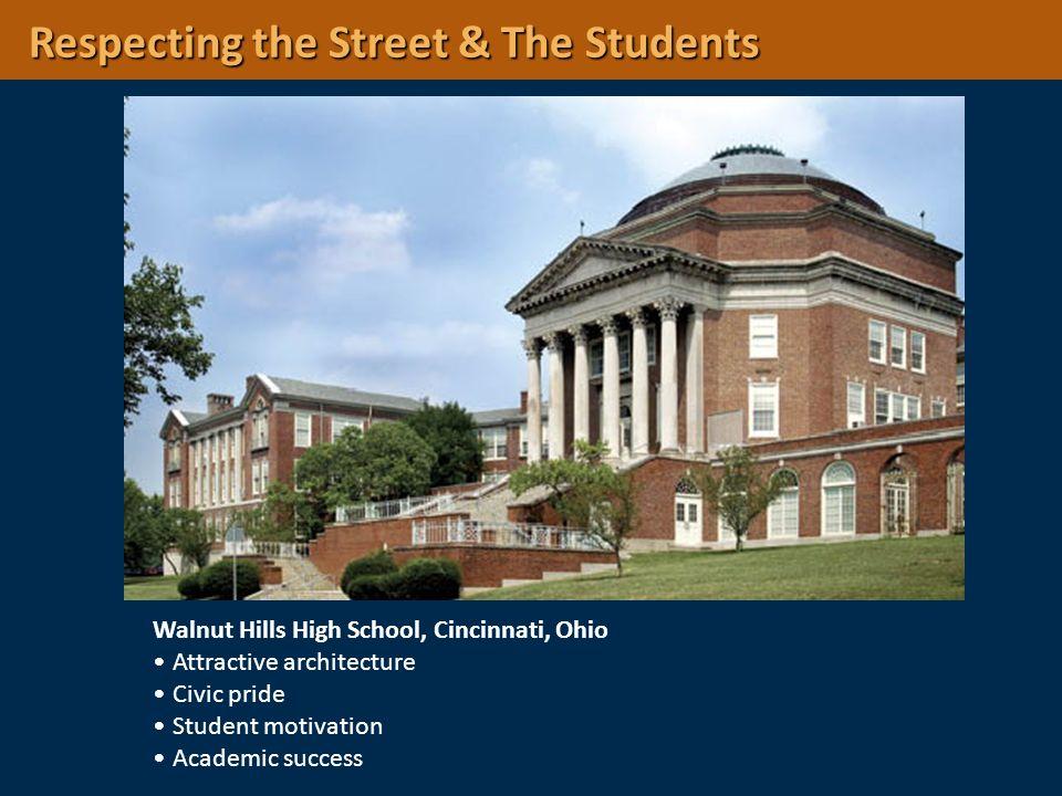 Walnut Hills High School, Cincinnati, Ohio Attractive architecture Civic pride Student motivation Academic success Respecting the Street & The Student