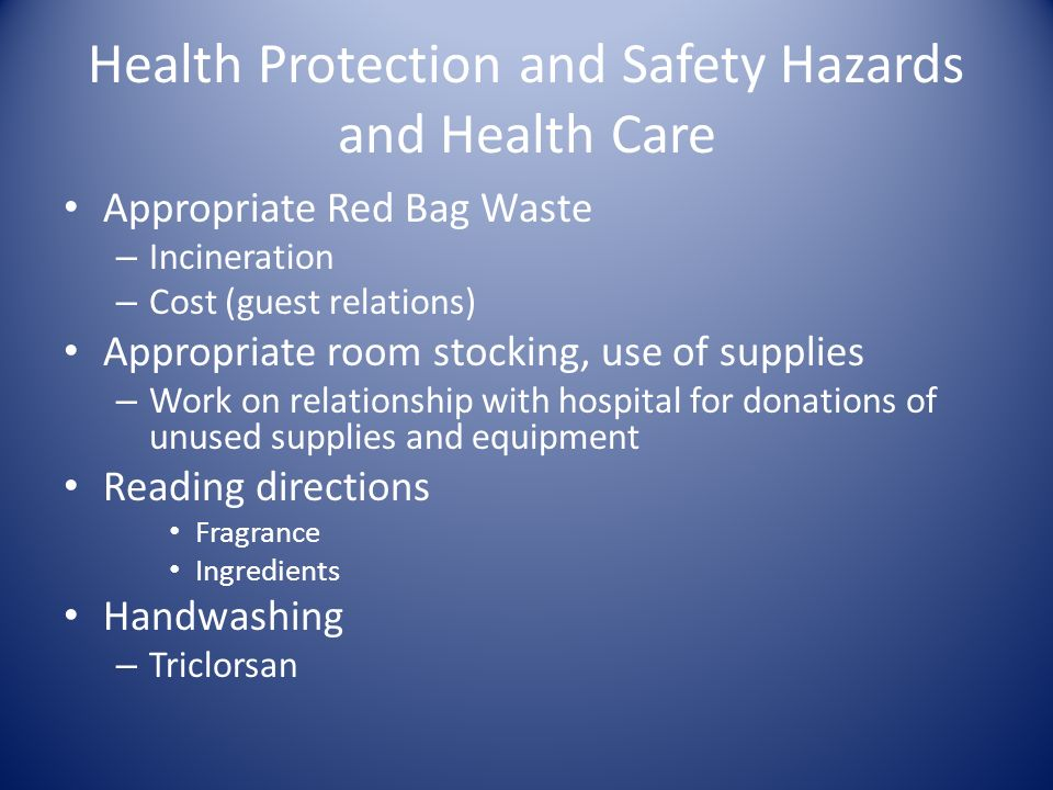 Health Protection and Safety Hazards and Health Care Appropriate Red Bag Waste – Incineration – Cost (guest relations) Appropriate room stocking, use