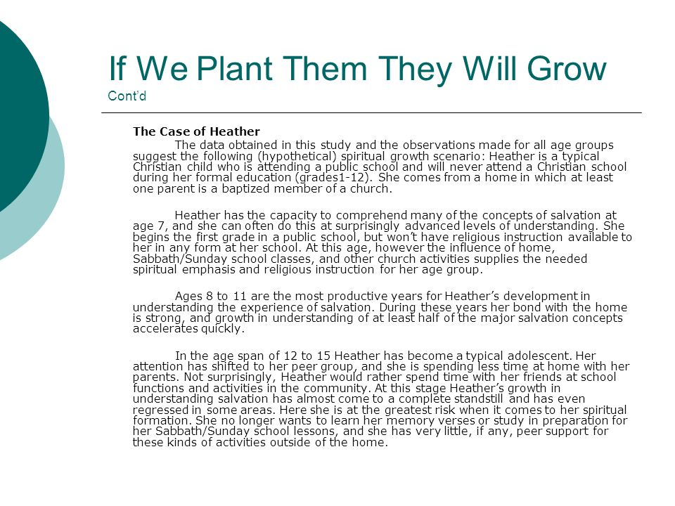 If We Plant Them They Will Grow Contd The Case of Heather The data obtained in this study and the observations made for all age groups suggest the fol