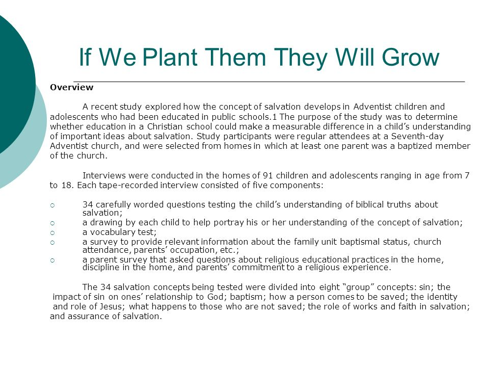If We Plant Them They Will Grow Overview A recent study explored how the concept of salvation develops in Adventist children and adolescents who had b