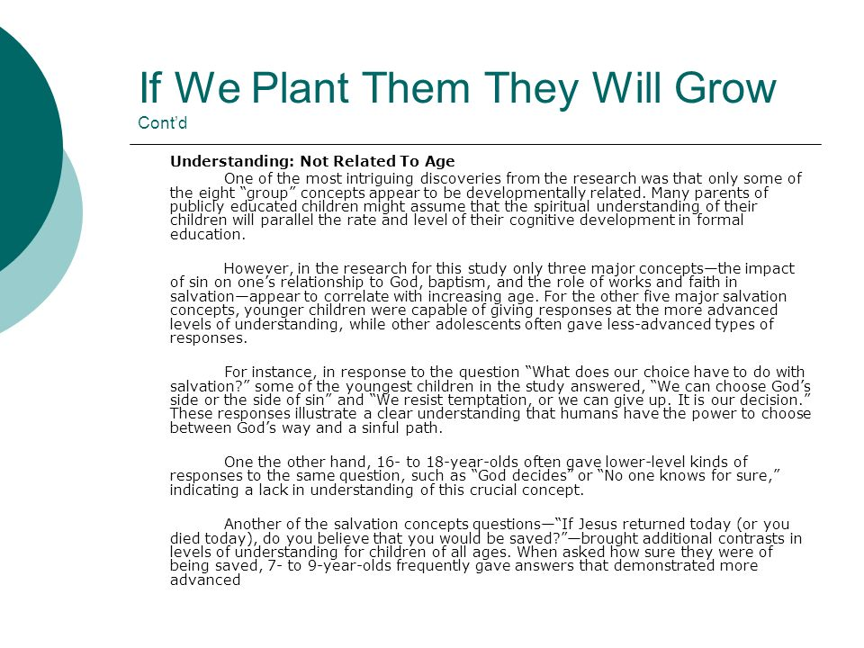 If We Plant Them They Will Grow Contd Understanding: Not Related To Age One of the most intriguing discoveries from the research was that only some of