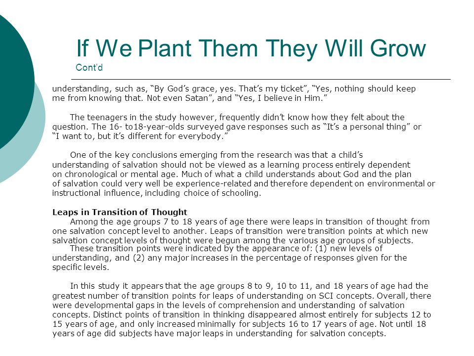 If We Plant Them They Will Grow Contd understanding, such as, By Gods grace, yes. Thats my ticket, Yes, nothing should keep me from knowing that. Not