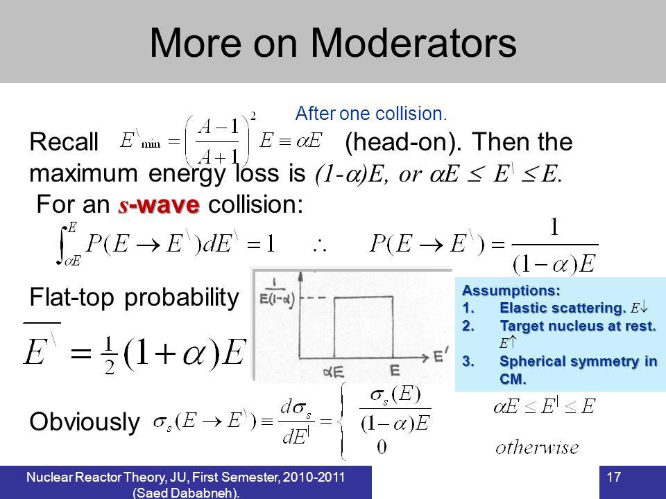 Assumptions: 1.Elastic scattering. 1.Elastic scattering. E 2.Target nucleus at rest. 2.Target nucleus at rest. E 3.Spherical symmetry in CM. Recall (h