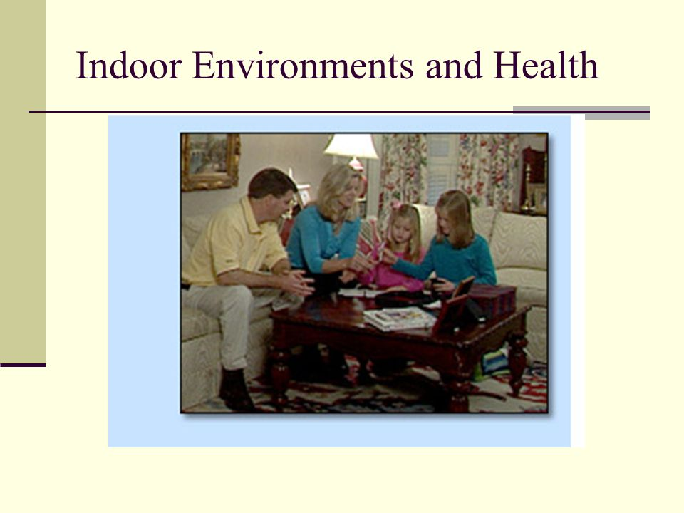 Indoor Environments and Health