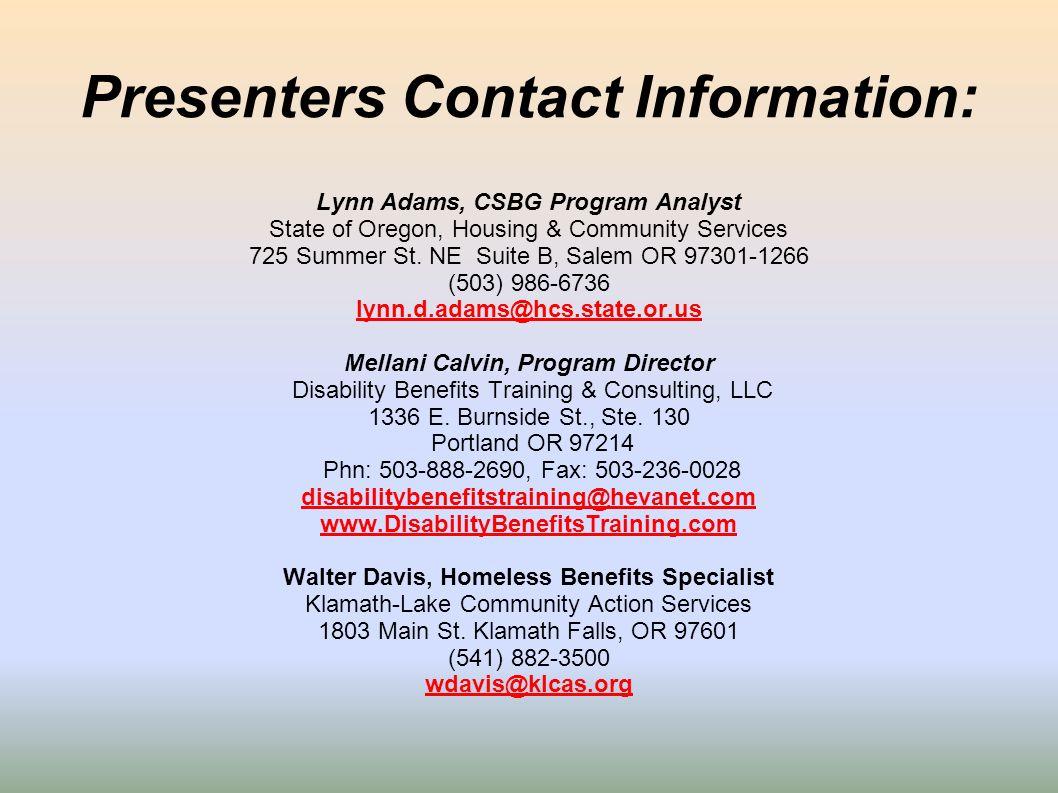 Presenters Contact Information: Lynn Adams, CSBG Program Analyst State of Oregon, Housing & Community Services 725 Summer St. NE Suite B, Salem OR 973