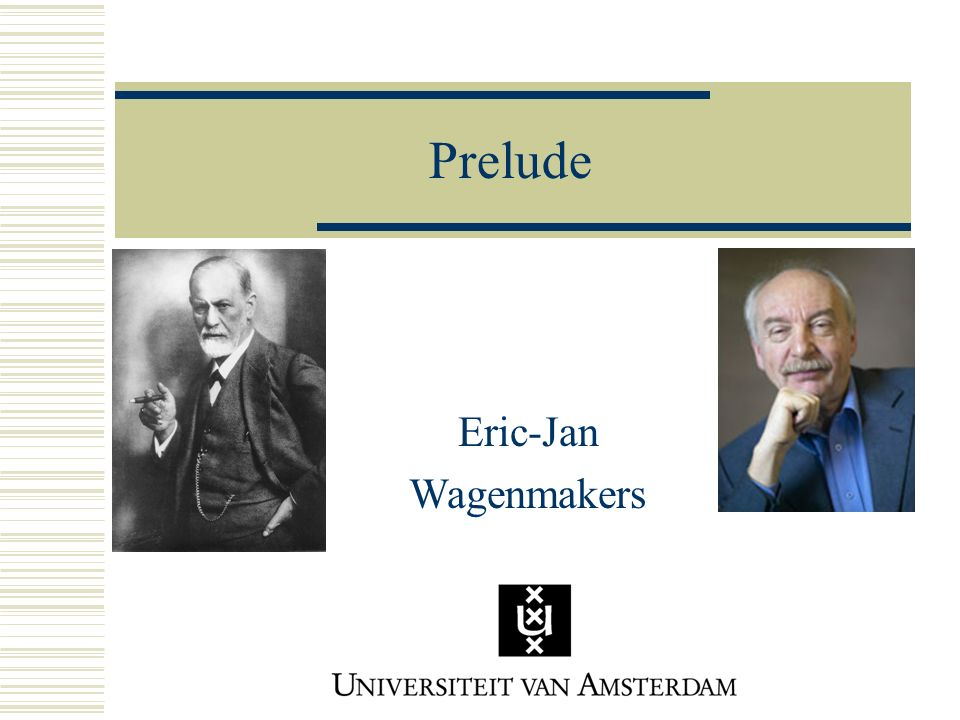 Prelude Eric-Jan Wagenmakers
