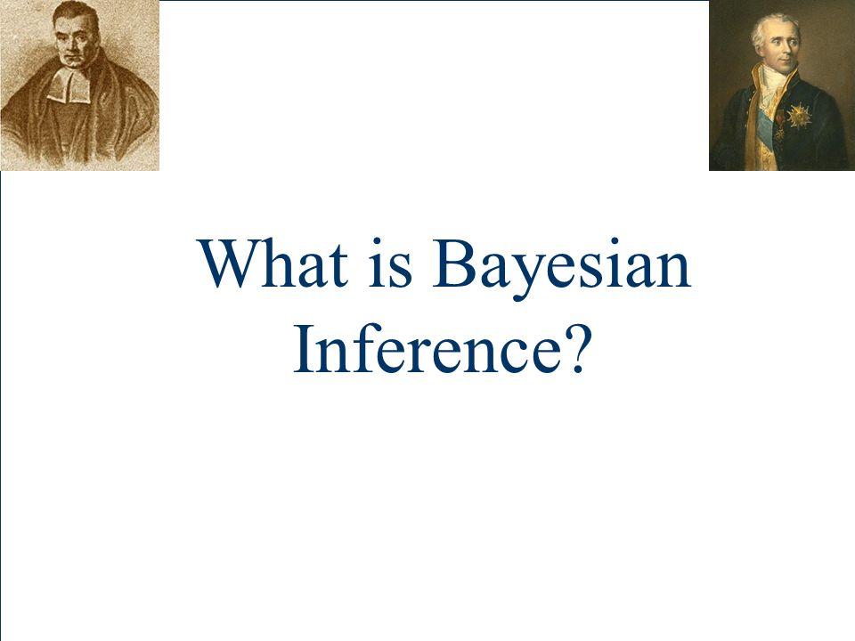 What is Bayesian Inference?