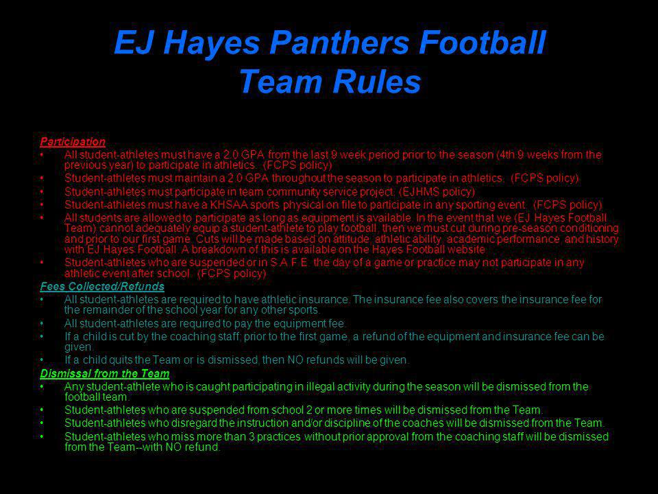 EJ Hayes Panthers Football Team Rules Participation All student-athletes must have a 2.0 GPA from the last 9 week period prior to the season (4th 9 weeks from the previous year) to participate in athletics.
