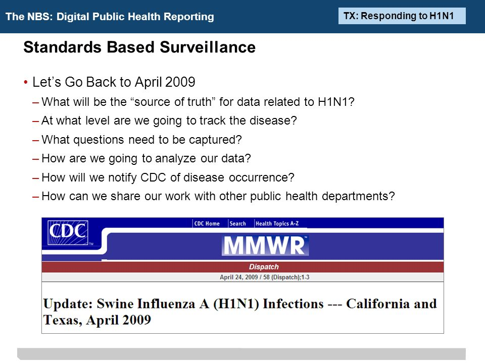 The NBS: Digital Public Health Reporting Standards Based Surveillance Lets Go Back to April 2009 –What will be the source of truth for data related to H1N1.